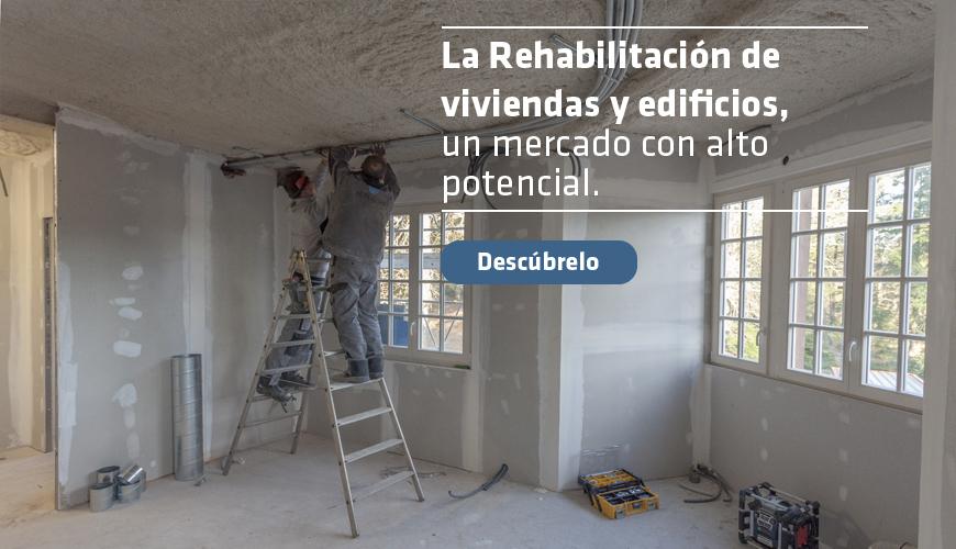 La Rehabilitación de viviendas y edificios, un mercado con alto potencial.