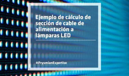 Ejemplo de cálculo de sección de cable de alimentación a lámparas LED