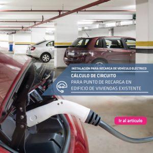 Cálculo de circuito para punto de recarga de vehículo eléctrico en edificio existente