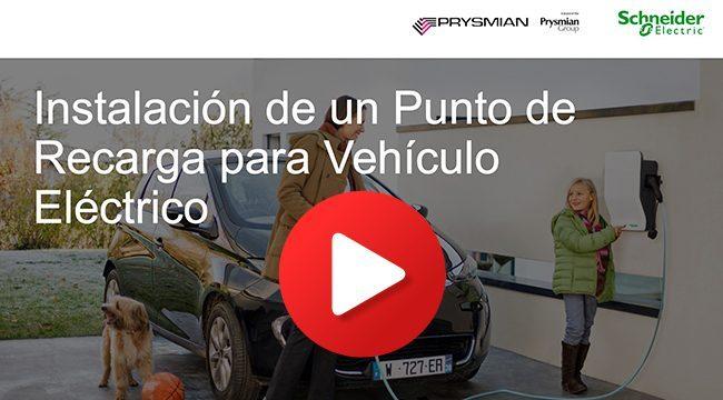 Video webinar Instalación de un punto de recarga de Vehículo Eléctrico