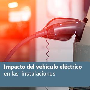 Impacto del vehículo eléctrico en las instalaciones