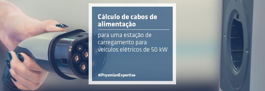 Cálculo de cabos de alimentação para uma estação de carregamento para veículos elétricos de 50 kW