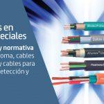 Aplicaciones y normativa en cables especiales