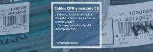Cables CPR y marcado CE