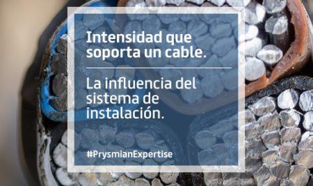 Intensidad que soporta un cable. La influencia del sistema de instalación.